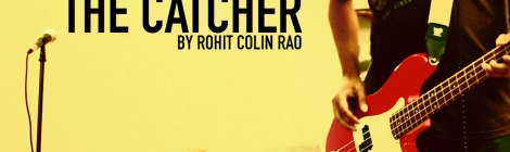 The Catcher by Rohit Colin Rao
